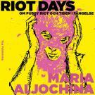 Cover for Riot Days. Om Pussy Riot och tiden i fängelse