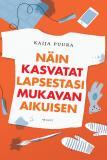 Cover for Näin kasvatat lapsestasi mukavan aikuisen