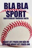 Cover for BLA BLA SPORT : 500 onödiga fakta om sport