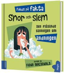 Cover for Fokus på fakta: Snor och slem
