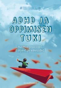 Cover for ADHD ja oppimisen tuki : Huomioi yksilölliset tarpeet ja vahvuudet