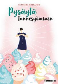 Cover for Pysäytä tunnesyöminen