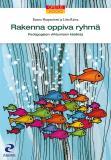 Cover for Rakenna oppiva ryhmä : Pedagogisen viihtymisen käsikirja