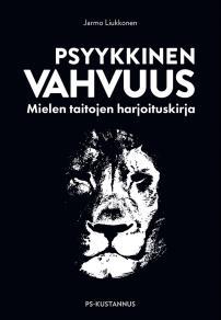 Cover for Psyykkinen vahvuus : Mielen taitojen harjoituskirja