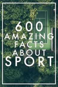 Cover for 600 Amazing Facts About Sport