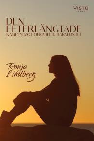 Cover for Den efterlängtade, kampen mot ofrivillig barnlöshet