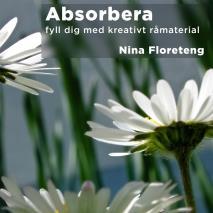 Cover for Absorbera–fyll dig med kreativt råmaterial