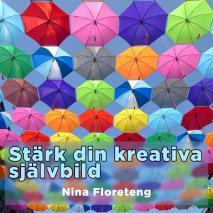 Cover for Stärk din kreativa självbild –och kom igång med att skapa