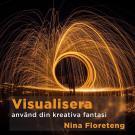 Cover for Visualisera – använd din kreativa fantasi och föreställningsförmåga