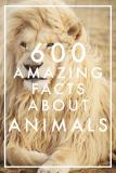 Omslagsbild för 600 Amazing Facts About Animals