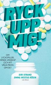 Cover for Ryck upp mig! : om lyckopiller, kriser,vänskap och att våga prata om det