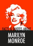 Omslagsbild för Facts & Quotes About MARILYN MONROE