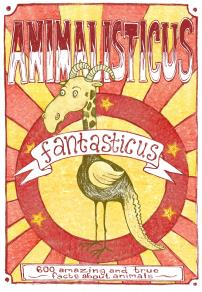 Cover for Animalisticus Fantasticus : 600 Amazing and True Facts about Animals (Epub2)