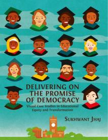 Cover for Delivering on the Promise of Democracy. Visual Case Studies in Educational Equity and Transformation