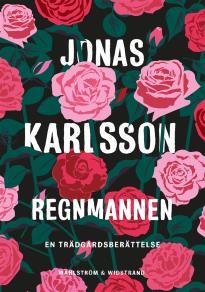 Cover for Regnmannen : En trädgårdsberättelse