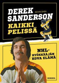 Cover for Derek Sanderson - Kaikki pelissä