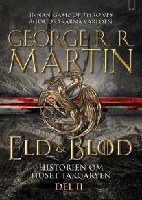 Cover for Eld & Blod: Historien om huset Targaryen (Del II)