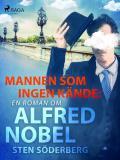Omslagsbild för Mannen som ingen kände: en roman om Alfred Nobel