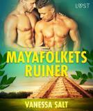 Omslagsbild för Mayafolkets ruiner - erotisk novell