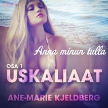 Cover for Uskaliaat 1: Anna minun tulla