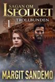 Cover for Trollbunden: Sagan om Isfolket 1