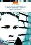 Cover for Koulukiusaamiseen puuttuminen : Kohti tehokkaita toimintamalleja