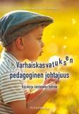 Cover for Varhaiskasvatuksen pedagoginen johtajuus : Käsikirja käytännön työhön