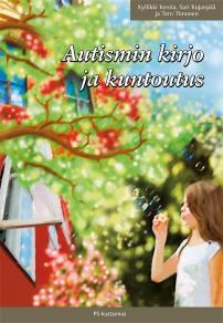 Cover for Autismin kirjo ja kuntoutus