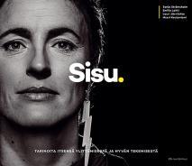 Cover for Sisu : Tarinoita itsensä ylittämisestä ja hyvän tekemisestä