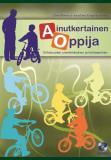 Cover for Ainutkertainen oppija : Erilaisuuden ymmärtäminen ja kohtaaminen