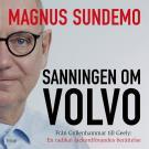 Cover for Sanningen om Volvo : Från Gyllenhammar till Geely: En radikal fackordförandes berättelse