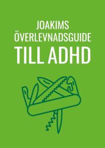 Cover for Joakims överlevnadsguide till adhd