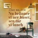Cover for Nu bränner vi ner huset, sen tar vi lunch