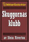 Cover for Stein Riverton: Skuggornas klubb. Återutgivning av text från 1918