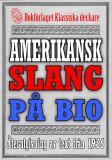 Cover for Amerikansk slang på bioduken – Återutgivning av ordlista från 1935
