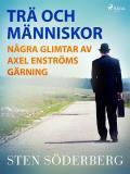 Omslagsbild för Trä och människor: några glimtar av Axel Enströms gärning