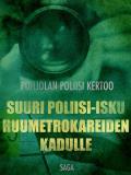 Cover for Suuri poliisi-isku huumetrokareiden kadulle