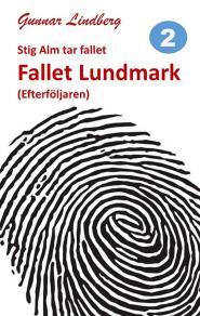 Cover for Stig Alm tar fallet - Fallet Lundmark