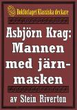 Cover for Asbjörn Krag: Mannen med järnmasken. Återutgivning av text från 1914