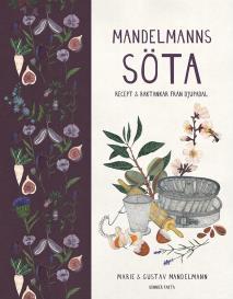Cover for Mandelmanns söta : recept och baktankar från Djupadal