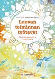 Cover for Luovan toiminnan työtavat : Käsikirja sosiaali- ja terveysalalle