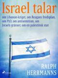 Cover for Israel talar: om Libanon-kriget, om Reagans fredsplan, om PLO, om antisemitism, om Israels gränser, om en palestinsk stat