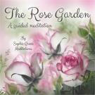 Cover for The Rose Garden. A Guided Meditation