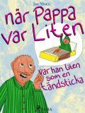 Cover for När pappa var liten, var han liten som en tändsticka