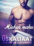 Cover for Uskaliaat 2: Miehen maku