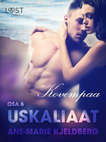 Cover for Uskaliaat 6: Kovempaa