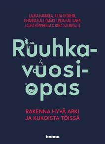 Cover for Ruuhkavuosiopas : Rakenna hyvä arki ja kukoista töissä