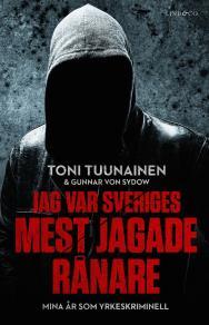 Cover for Jag var Sveriges mest jagade rånare – Mina år som yrkeskriminell
