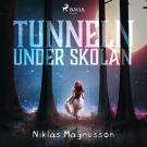 Cover for Tunneln under skolan