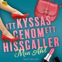 Cover for Att kyssas genom ett hissgaller